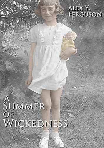 A Summer of Wickedness By Alex Y. Ferguson