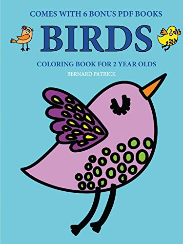 Coloring Books for 2 Year Olds (Birds) By Bernard Patrick