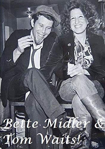 Bette Midler & Tom Waits! By Harry Lime