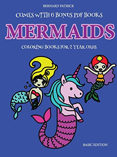 Coloring Books for 2 Year Olds (Mermaids) By Bernard Patrick
