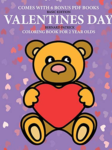 Coloring Books for 2 Year Olds (Valentines Day) By Bernard Patrick