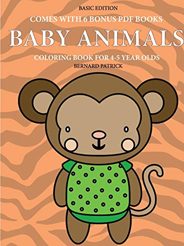 Coloring Book for 4-5 Year Olds (Baby Animals) By Bernard Patrick