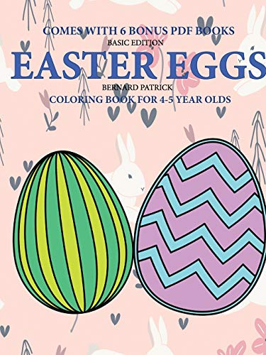 Coloring Book for 4-5 Year Olds (Easter Eggs) By Bernard Patrick