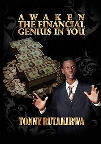 Awaken the financial genius in you By Tonny Rutakirwa