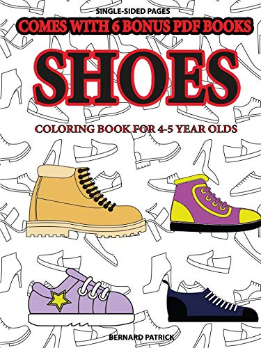 Coloring Book for 4-5 Year Olds (Shoes) By Bernard Patrick