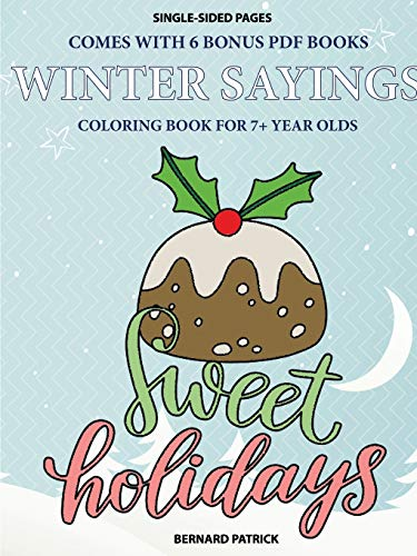 Coloring Book for 7+ Year Olds (Winter Sayings) By Bernard Patrick
