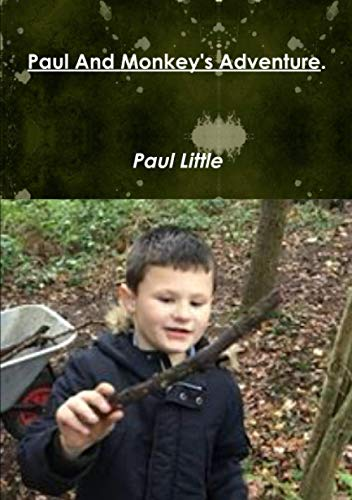 Paul And Monkey's Adventure. By Paul Little