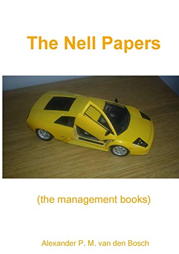 The Nell Papers (the management books) By Alexander P M Van Den Bosch