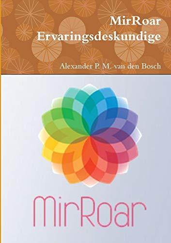 MirRoar Ervaringsdeskundige By Alexander P M Van Den Bosch