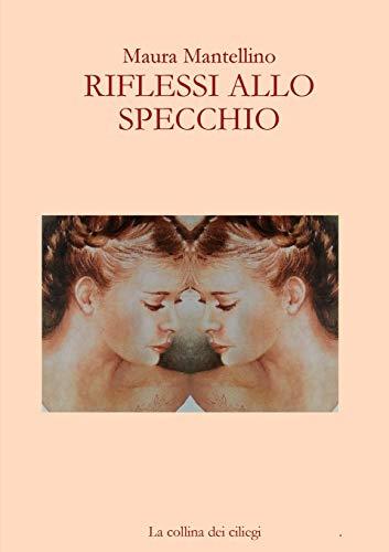 Riflessi Allo Specchio By Maura Mantellino Mantellino