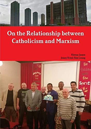 On the Relationship between Catholicism and Marxism By Kieran James