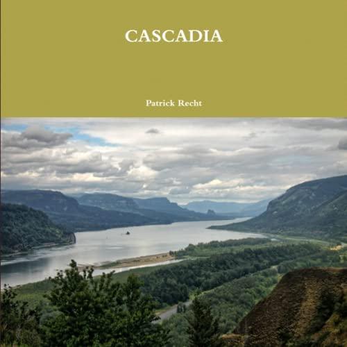 Cascadia By Patrick Recht