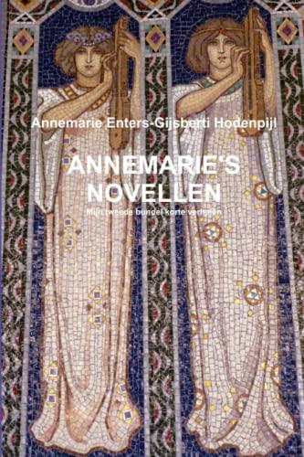 Annemarie's Novellen By Annemarie Enters-Gijsberti Hodenpijl