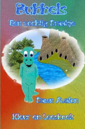 Bubbels, een vochtig draakje. Kleur en leesboek By Dawn Avalon