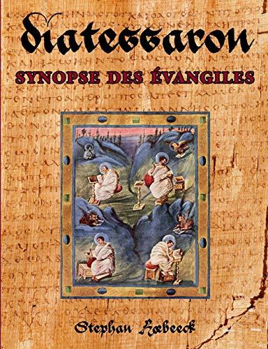 Diatessaron Synopse Des Evangiles By Stephan Hoebeeck