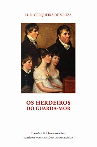 Os Herdeiros do Guarda-Mor By H D Cerqueira De Souza