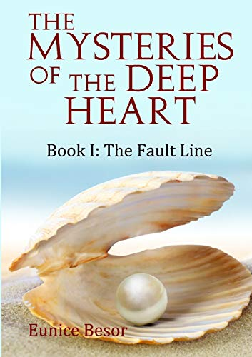 The Mysteries of the Deep Heart Book I By Eunice Besor