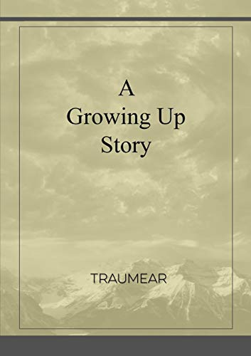 A Growing Up Story By Traumear