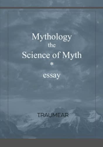 Mythology, the Science of Myth By Traumear