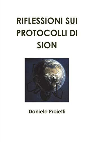 Riflessioni Sui Protocolli Di Sion By Daniele Proietti