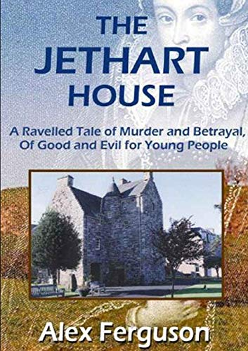 The Jethart House By Alex Y. Ferguson