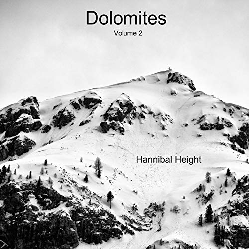 Dolomites - Volume 2 By Hannibal Height
