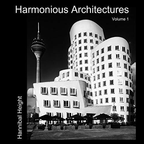 Harmonious Architectures - Volume 1 By Hannibal Height