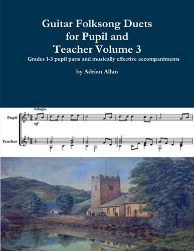 Guitar Folksong Duets for Pupil and Teacher Volume 3 By Adrian Allan