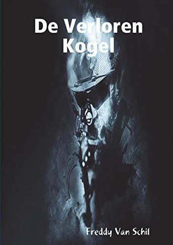 De Verloren Kogel By Freddy Van Schil