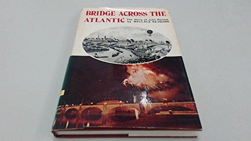 Bridge Across the Atlantic By Wallace Reyburn