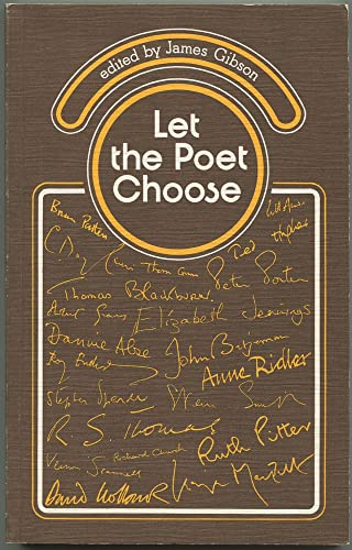 Let the Poet Choose By Edited by James Gibson