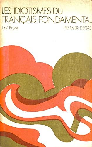 Idiotismes du Francais Fondamental By D.K. Pryce