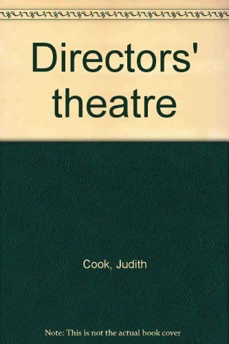 Directors' Theatre By Judith Cook