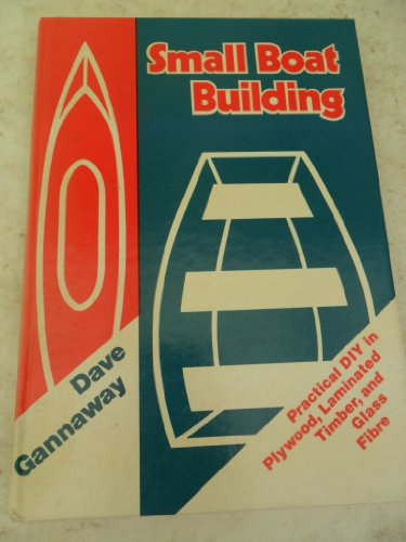 Small Boat Building By Dave Gannaway