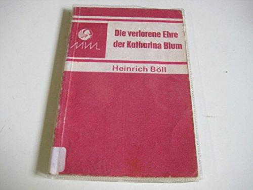 Die verlorene Ehre der Katharina Blum (Modern world literature series) By Heinrich Bll