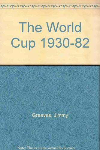 The World Cup 1930-82 by Jimmy Greaves