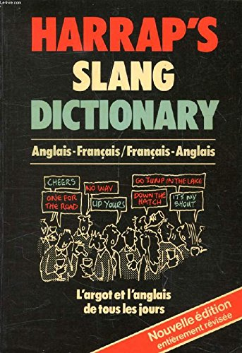 Harrap's French and English Slang Dictionary By Edited by Georgette A. Marks