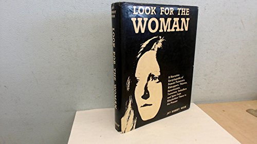 Look for the Woman By Jay Robert Nash