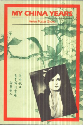 My China Years By Helen Foster Snow