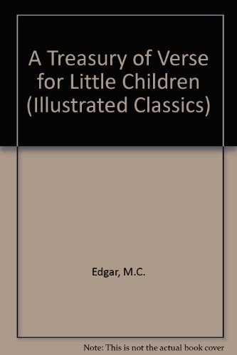 A Treasury of Verse for Little Children by M.C. Edgar