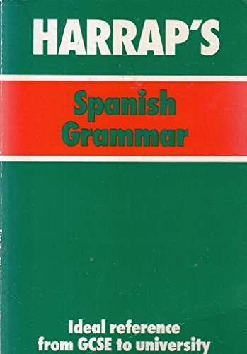 Harrap's Spanish Grammar: The Functions and Forms of Spanish (Harrap's Spanish Study Aids) By Lexus