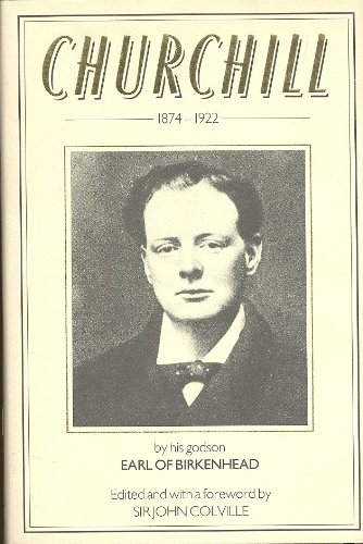 Churchill, 1874-1922 By Frederick Winston Furneaux Smith Birkenhead