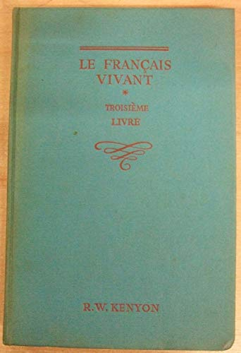 Francais Vivant: Bk. 3 by R.W. Kenyon