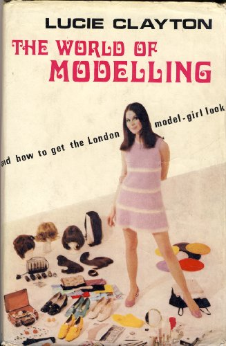 World of Modelling By Lucie Clayton