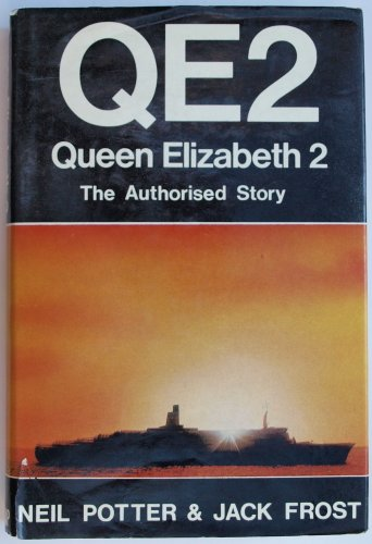 """""""Queen Elizabeth 2"""": The Authorised Story By Neil Potter"""