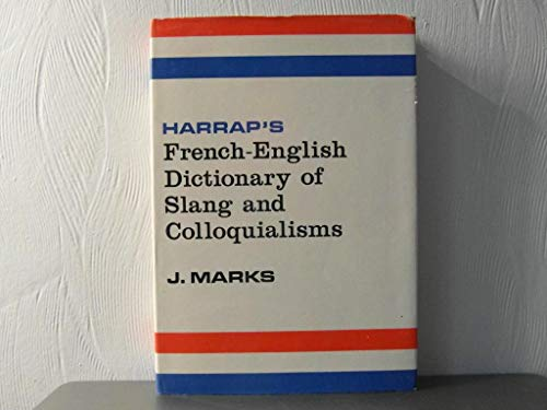 Harrap's French-English, English-French Dictionary of Slang and Colloquialisms By Edited by