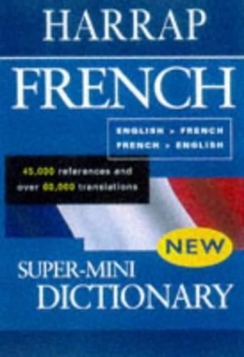 Harrap's Super-Mini French Dictionary