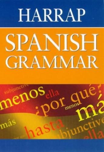Harrap Spanish Grammar By Lexus