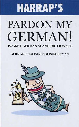 Pardon My German! By No Author Listed
