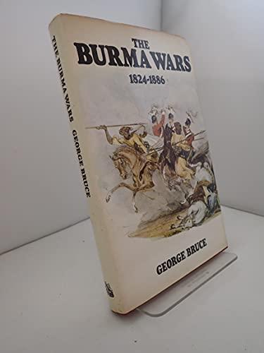 Burma Wars, 1824-86 By George Bruce
